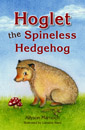 Hoglet the Spineless Hedgehog jacket cover
