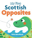 My First Scottish Opposites jacket cover