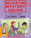 Museum Mystery Squad and the Case of the Curious Coins jacket cover